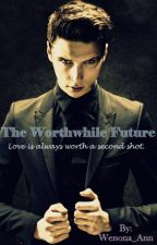 The Worthwhile Future (Sequel to The Worthwhile Affair) BVB fanfiction by Wenona_Ann