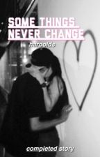 Some Things Never Change (5SOS) by haroolds