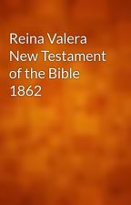 Reina Valera New Testament of the Bible 1862 by gutenberg