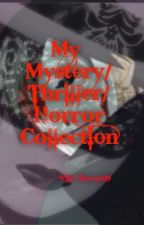 Mystery/Thriller/Horror/Collection by Wild_Flower09