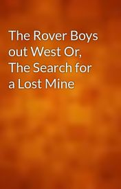 The Rover Boys out West Or  The Search for a Lost Mine by gutenberg