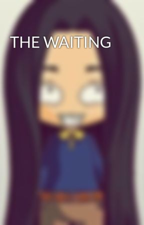 THE WAITING by mynameisXD