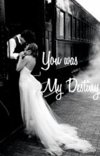 ♥♀You are My Destiny♂♥ by NuriAlyaHayati