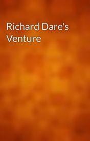 Richard Dare's Venture by gutenberg