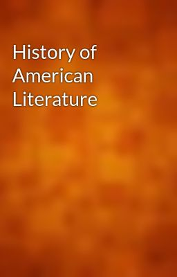 the history of american literature This timeline of american literature and history 1620-1920 contains concise, year-by-year and decade-by-decade information on american literature and history it includes information on.