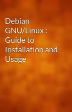 Debian GNU/Linux : Guide to Installation and Usage by gutenberg