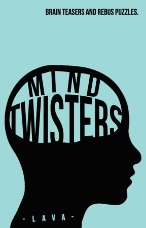 MIND TWISTERS by -lava-