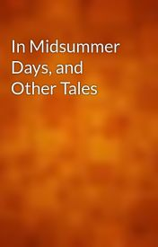 In Midsummer Days  and Other Tales by gutenberg