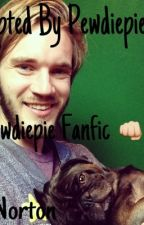 Adopted By Pewdiepie by NortonPatterson