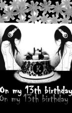 On my 13th Birthday(complete) by PhebeSoronio