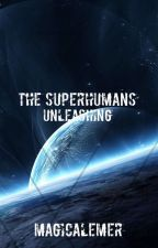 The Superhumans: Unleashing by MagicalEmer