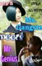 ms. gangster meets mr. genius [MGMG] by msstar16
