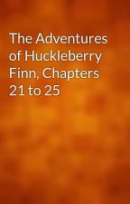 The Adventures of Huckleberry Finn, Chapters 21 to 25 by gutenberg