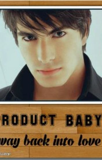 PRODUCT BABY (way back into love)