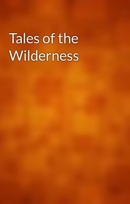 Tales of the Wilderness