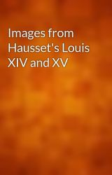 Images from Hausset's Louis XIV and XV by gutenberg