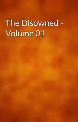 The Disowned - Volume 01
