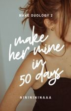 Make Her Mine In 50 Days by nininininaaa