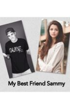 My Best Friend Sammy by NashDahBae