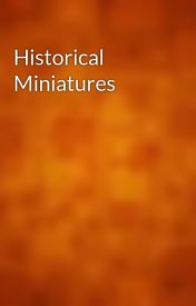 Historical Miniatures by gutenberg