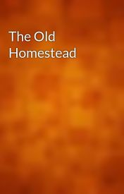 The Old Homestead by gutenberg