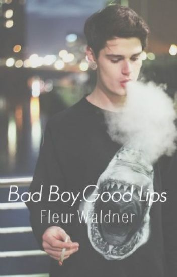Bad Boy.Good Lips