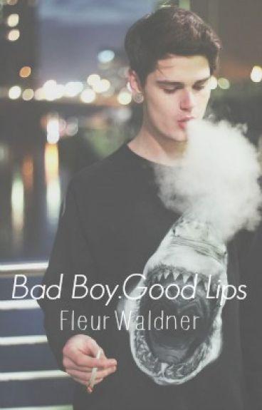 Bad Boy.Good Lips