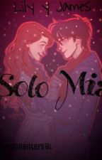 Solo Mia ( Lily y James ) by Magicamentereal