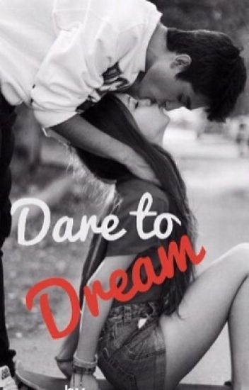Dare to Dream *on hold*