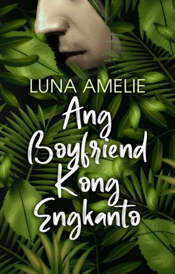 Ang Boyfriend Kong Engkanto (To Be Published)