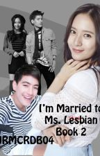 I'm Married to Ms. Lesbian♡ [Book 2] (Slow Update) by JRMCSRDBo4