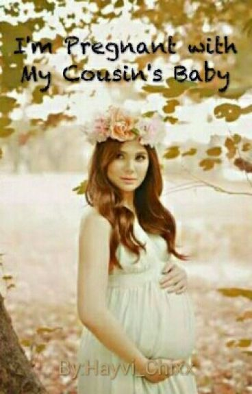 I'm Pregnant with My Cousin's Baby