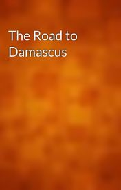 The Road to Damascus by gutenberg