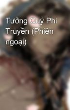 Tưởng Quý Phi Truyền (Phiên ngoại) by chip309