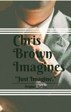 Chris Brown Imagines(REQUESTS OPEN) by Original_Taisha
