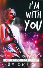 I'm With You - Michael Clifford by RoGoncebat