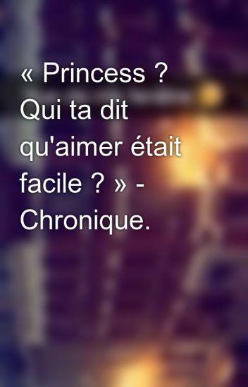 « Princess ? Qui ta dit qu'aimer était facile ? » - Chronique.