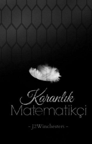 Karanlık Matematikçi. #Wattys2016
