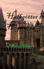 Halbgötter in Hogwarts by AbsoluteSkillz