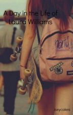 A Day in the Life of Laura Williams by Iseycakes