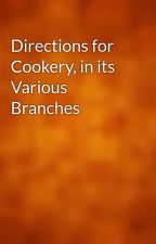 Directions for Cookery, in its Various Branches by gutenberg