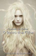 Livro 1 -  O mundo de Asthar:   O Reino dos Elfos by CHVolk
