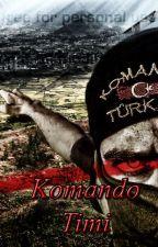 Komando Timi by Kizilsipahi