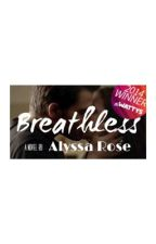 Breathless (Book One) by AlxssaRose