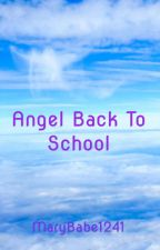 Angel Back To School by MaryBabe1241