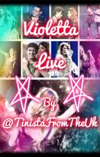 Violetta Live by TinistaFromTheUk