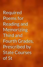 Required Poems for Reading and Memorizing Third and Fourth Grades, Prescribed by State Courses of St by gutenberg
