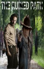 The Ruined Path (Carl Grimes Gay Fanfiction) by Riggs4Eva