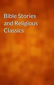 Bible Stories and Religious Classics by gutenberg