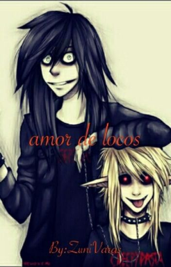 amor de locos (jeff the killer y tu)